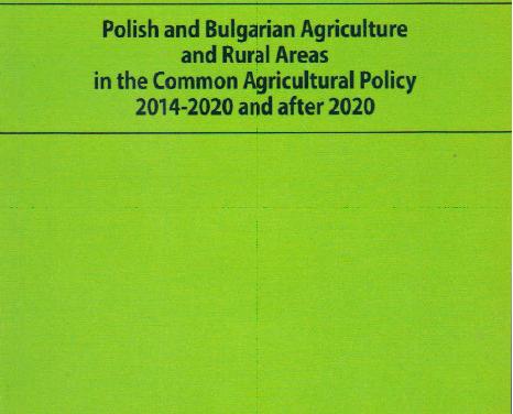 Селското стопанство и селските райони на България и Полша в ОСП през 2014-2020 и след 2020